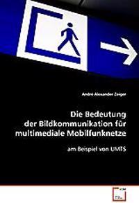 Die Bedeutung der Bildkommunikation für multimediale Mobilfunknetze