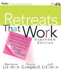 Retreats That Work: Everything You Need to Know about Planning and Leading Great Offsites [With CDROM]