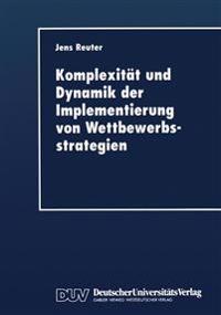 Komplexität Und Dynamik Der Implementierung Von Wettbewerbsstrategien