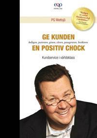 Ge kunden en positiv chock - Kundservice i världsklass