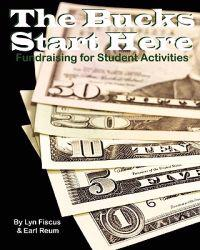 The Bucks Start Here: Fundraising for Student Activities
