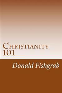 Christianity 101: Basics Every Christian Needs to Know