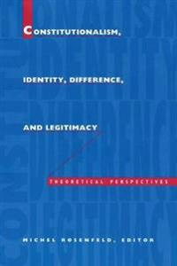 Constitutionalism, Identity, Difference, and Legitimacy