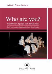Who Are You?: Identität Im Spiegel Der Handschrift. Beiträge Zur Psychoanalytischen Graphologie