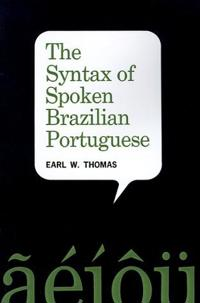 The Syntax of Spoken Brazilian Portuguese
