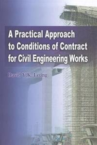 A Practical Approach to Conditions of Contracts for Civil Engineering Works