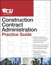 The CSI Construction Contract Administration Practice Guide [With Access Code]