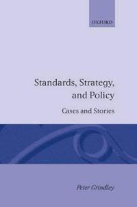 Standards, strategy, and policy - cases and stories