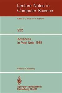 Advances in Petri Nets 1985