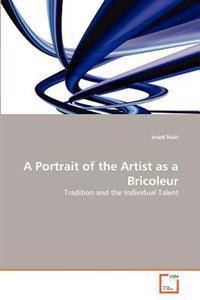 A Portrait of the Artist as a Bricoleur