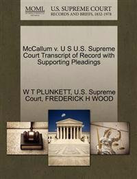 McCallum V. U S U.S. Supreme Court Transcript of Record with Supporting Pleadings