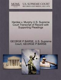 Hardee V. Murphy U.S. Supreme Court Transcript of Record with Supporting Pleadings
