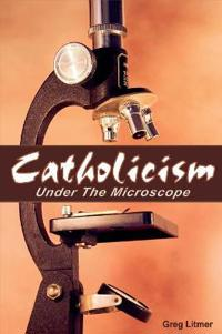 Catholicism Under the Microscope