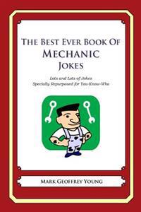 The Best Ever Book of Mechanic Jokes: Lots and Lots of Jokes Specially Repurposed for You-Know-Who