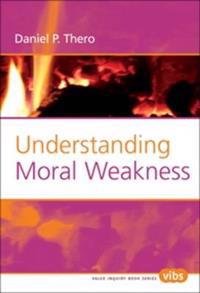 Understanding Moral Weakness