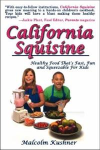 California Squisine: Healthy Food That's Fast and Fun for Kids