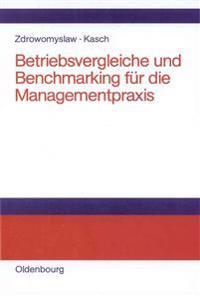 Betriebsvergleiche Und Benchmarking Fur Die Managementpraxis