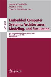 Embedded Computer Systems: Architectures, Modeling, and Simulation