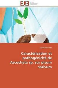 Caract�risation Et Pathog�nicit� de Ascochyta Sp. Sur Pisum Sativum