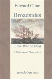 Broadsides in the War of Ideas: A Collection of Observations