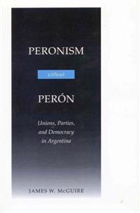 Peronism Without Peron