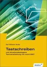 Tastschreiben und situationsbezogene Textverarbeitung. WORD 2007