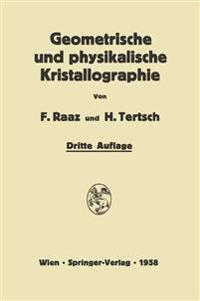 Einführung in Die Geometrische Und Physikalische Kristallographie
