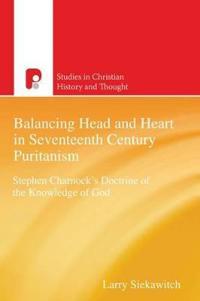 Balancing Head Ahd Heart in Seventeenth Century Puritanism