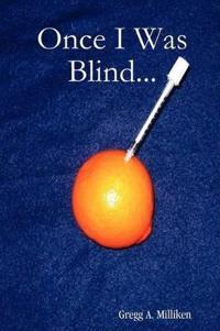 Once I Was Blind...