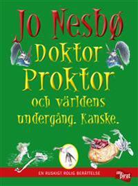 Doktor Proktor och världens undergång - Kanske.