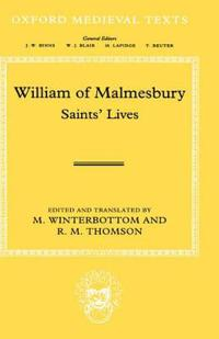 William of Malmesbury: Saints' Lives