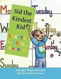 Sid the Kindest Kid: Sweets ... Sweets ... Sweets!