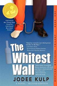 The Whitest Wall: Bootleg Brothers Trilogy - Book One Updated