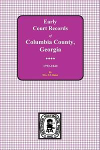 Columbia County, Georgia Early Court Records, 1792-1840