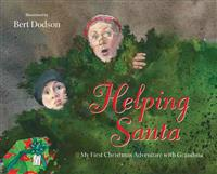 Helping Santa: My First Christmas Adventure with Grandma