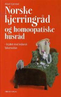 Norske kjerringråd og homøopatiske husråd - Aksel Gjerstad | Ridgeroadrun.org