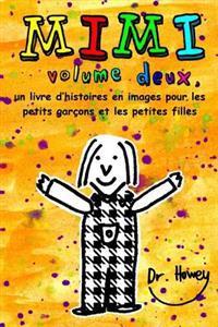 Mimi Volume Deux, Un Livre D'Histoires En Images Pour Les Petits Garcons Et Les Petites Filles