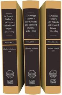 St. George Tucker's Law Reports and Selected Papers, 1782-1825