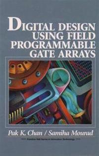 Digital Design Using Field Programmable Gate Arrays