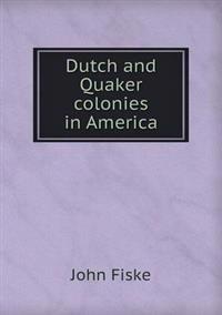 Dutch and Quaker Colonies in America