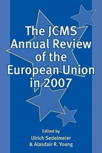 JCMS Annual Review of the European Union in 2007