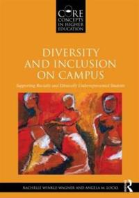 Diversity and Inclusion on Campus: Supporting Racially and Ethnically Underrepresented Students
