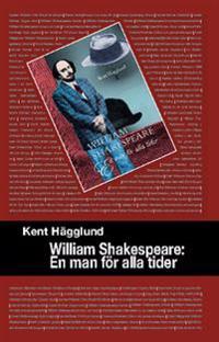 William Shakespeare : en man för alla tider