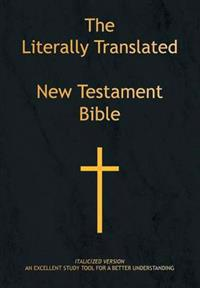The Literally Translated New Testament Bible