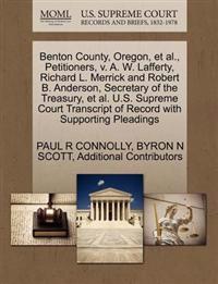 Benton County, Oregon, et al., Petitioners, V. A. W. Lafferty, Richard L. Merrick and Robert B. Anderson, Secretary of the Treasury, et al. U.S. Supreme Court Transcript of Record with Supporting Pleadings