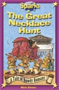 Sparks: The Rowdy Romans:The Great Necklace Hunt