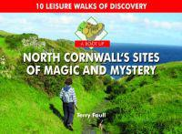Boot up north cornwalls sites of magic and mystery