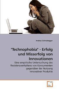 Technophobia - Erfolg Und Misserfolg Von Innovationen
