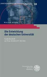 Die Entwicklung Der Deutschen Universitat: Gedenkschrift an Frau Margot Becke. Mit Einem Nachruf Von Ekkehard Fluck