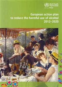 European Action Plan to Reduce the Harmful Use of Alcohol 2012 - 2020